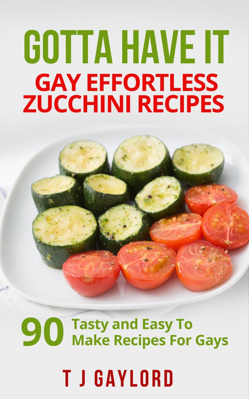 90 Effortless Zucchini Recipes Ebook