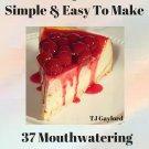 37 Mouthwatering Easy No Bake Cheesecake Recipes Ebook