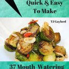 37 Mouth-Watering Brussels Sprout Recipes Ebook