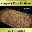 37 Titillating Banana Nut Bread Recipes Ebook