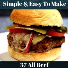37 All Beef Burgers On A Bun Recipes Ebook