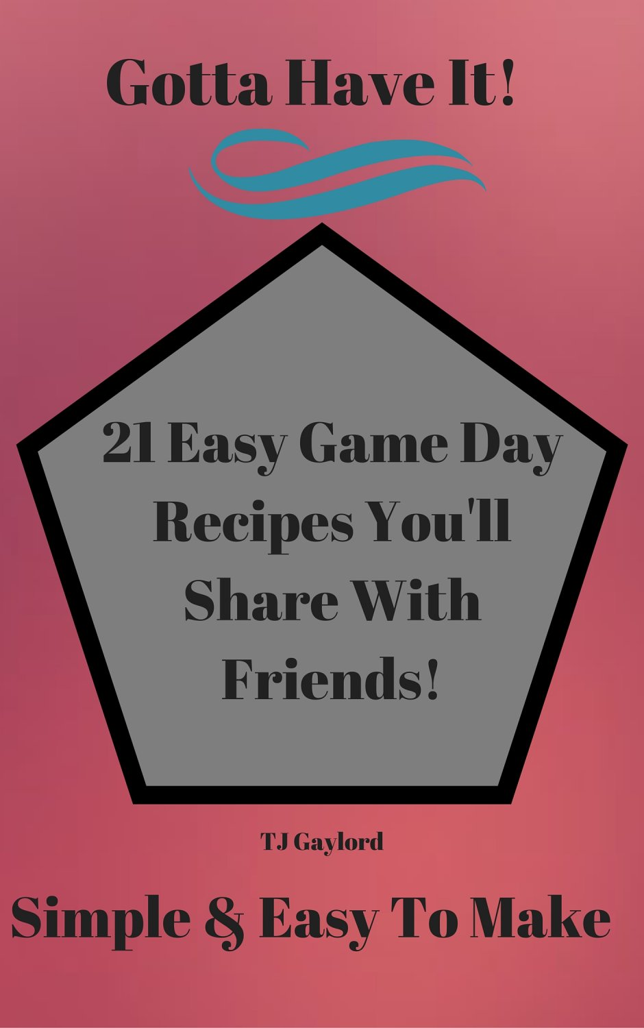 21 Easy Game Day Recipes You�ll Share With Friends Ebook