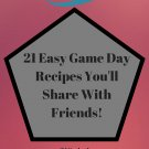 21 Easy Game Day Recipes You'll Share With Friends Ebook