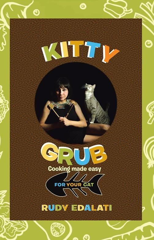 Kitty Grub: Cooking made easy for your cat Paperback � April 15, 2015