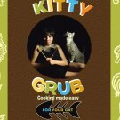 Kitty Grub: Cooking made easy for your cat Paperback – April 15, 2015
