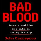 Bad Blood Secrets and Lies in a Silicon Valley Startup by John Carreyrou [eBook]
