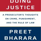Doing Justice A Prosecutor's Thoughts on Crime Punishment and the Rule of Law by Bharara [eBook]