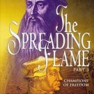 The Spreading Flame Part 3:  Champions of Freedom