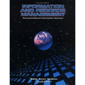 Information and Records Management: Document-Based Information Systems (Hardcover)