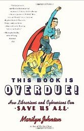 Signed - This Book Is Overdue!: How Librarians and Cybrarians Can Save Us All [Hardcover]