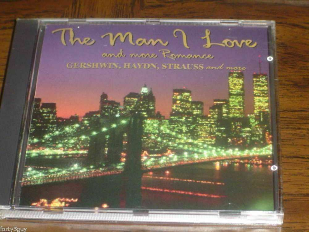 """""""The Man I Love & More Romance: Gershwin, Haydn"""" CD - Excellent Condition!"""