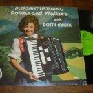 "Dottie Masek: ""Pleasant Listening Polkas And Waltzes"" - rare '82 Hank Haller NM!"
