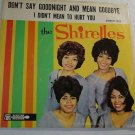 """The Shirelles: """"Don't Say Goodnight And Mean Goodbye"""" - Near Mint w- EX Pic Slv!"""