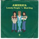 "America: ""Lonely People"" / ""Mad Dog"" - '74 Folk Rock w-Pic Sleeve - nice set!"