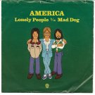 "America: ""Lonely People"" / ""Mad Dog"" - '74 Folk Rock w-Pic Sleeve - nice!"