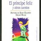 el principito el principe feliz y otros cuentos Antoine de Saint Exupery Oscar W