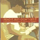 I Read It, but Don't Get It Comprehension Strategies for Adolescent Readers book