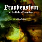 Frankenstein or, The Modern Prometheus by Mary Shelley - Classic Gothic Horror Tale (eBook)