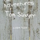 The Adventures of Tom Sawyer by Mark Twain (eBook) Great American Classic Novel