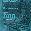 Adventures of Huckleberry Finn by Mark Twain (eBook) Great American Classic Novel