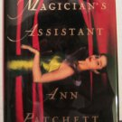 The Magician's Assistant by Ann Patchett- Signed 1st HC Edn.