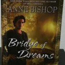 Bridge of Dreams by Anne Bishop- Signed First Hardcover Edition