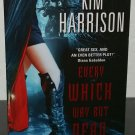 Every Which Way but Dead by Kim Harrison Signed 1st Pb. Edn.