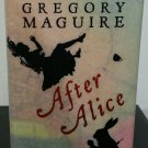 After Alice by Gregory Maguire - Signed 1st Hb. Edn.