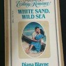 White Sand, Wild Sea by Diana Blayne aka Diana Palmer