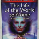 The Life of the World to Come by Kage Baker - Signed 1st Pb. Edn.