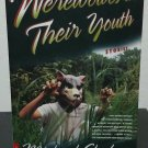 Werewolves In Their Youth: Stories: By Michael Chabon - Signed 1st TP Edn.