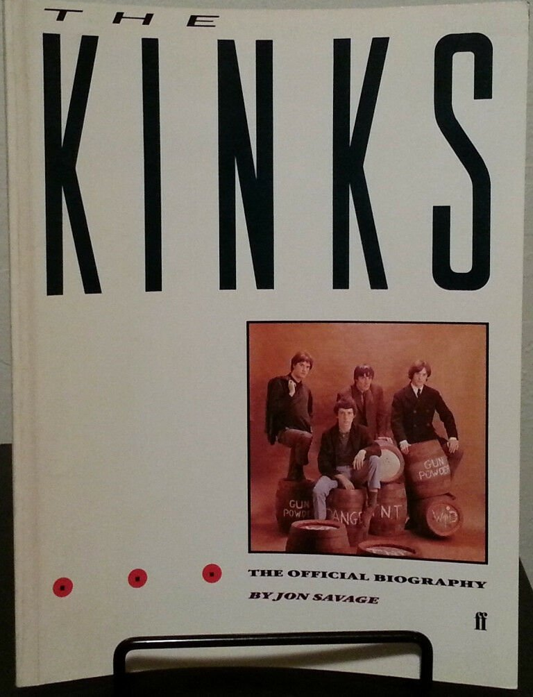 The Kinks:  The Official Biography by Jon Savage - 1st Tp. Edn.