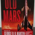 Old Mars edited by George R.R. Martin & Gardner Dozois-Signed 1st HC Edn.