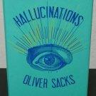 Hallcinations by Oliver Sacks- Signed 1st Hardcover Edition