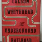 The Underground Railroad by Colson Whitehead - Signed 1st Hb. Edn.