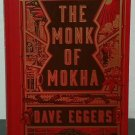The Monk of Mokha by Dave Eggers - Signed 1st Hb Edn