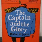 The Captain and the Glory by Dave Eggers - Signed 1st Hb. Edn.