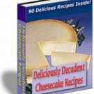 Deliciously Decadent Cheesecake Recipes ebook cookbook