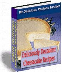 Deliciously Decadent Cheesecake Recipes ebook cookbook
