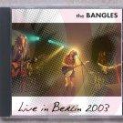 The Bangles Live 2003 Berlin Germany Kleine Columbia Halle FM SBD CD