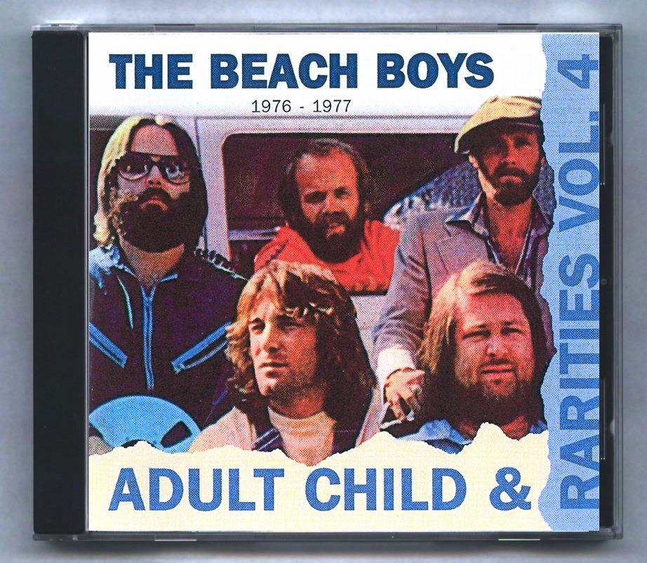 The Beach Boys Rarities Vol. 4  Unreleased Adult Child Rare Tracks 1976-1977 CD