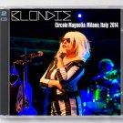 Blondie Live 2014 Italy Milano Circolo Magnolia 2-CD