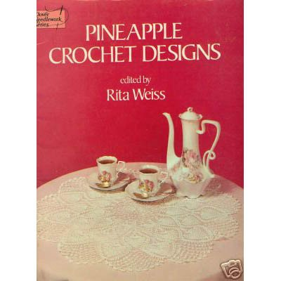 Pineapple Crochet Designs edited by Rita Weiss