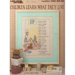 Chilren Learn What They Live - Cross Stitch Pattern