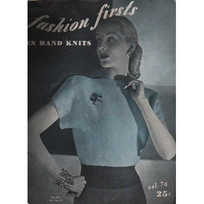 Fashion Firsts In Hand Knits - Knitting