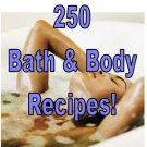 250 BATH AND BODY RECIPES  Ebook