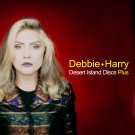 DEBBIE HARRY : DESERT ISLAND DISCS PLUS CD