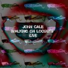 JOHN CALE : WALKING ON LOCUSTS LIVE CD