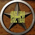 JOHN CALE & CHRIS SPEDDING : LONE STAR CAFE 2CD SET