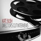 KATE BUSH : THE DIRECTOR'S CUT INTERVIEWS CD